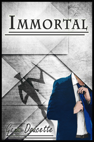 Immortal by Gene Doucette