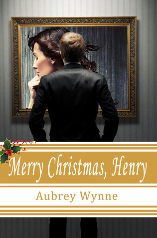Merry Christmas, Henry by Aubrey Wynne
