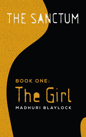 The Girl by Madhuri Blaylock