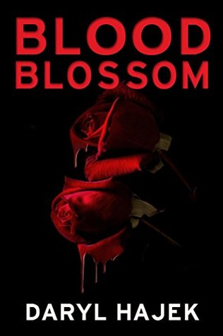 Blood Blossom by Daryl Hajek