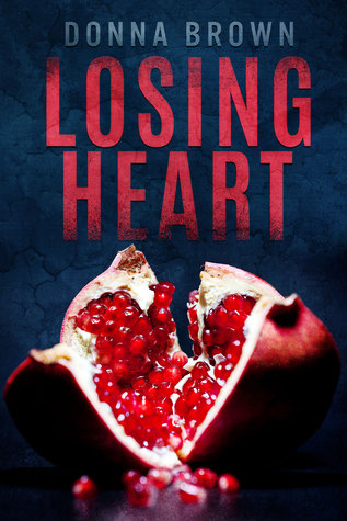 Losing Heart by Donna Brown