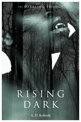 Rising Dark by A. D. Koboah