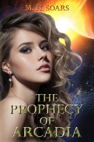 The Prophecy of Arcadia by M. H. Soars