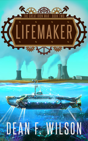 Lifemaker by Dean F. Wilson