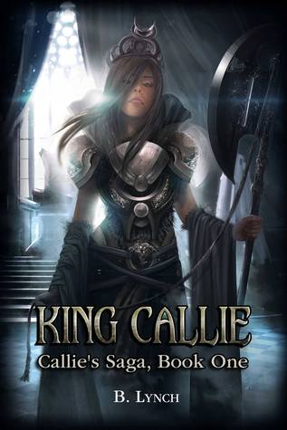 King Callie by B. Lynch