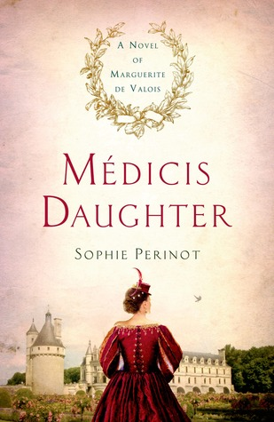 Medicis Daughter by Sophie Perinot