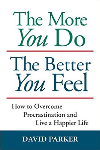 The More You Do The Better You Feel by David Parker